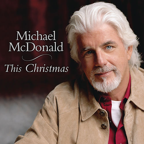 This Christmas by Michael McDonald