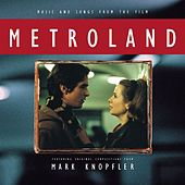 Music And Songs From The Film Metroland - Featuring Original Compositions From Mark Knopfler by Various Artists