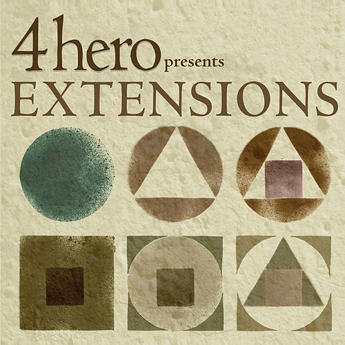 4hero presents EXTENSIONS by Various Artists