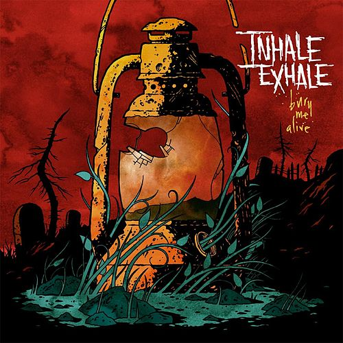 Bury Me Alive by Inhale Exhale