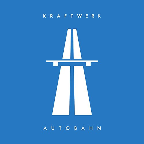 Autobahn (2009 Digital Remaster) by Kraftwerk