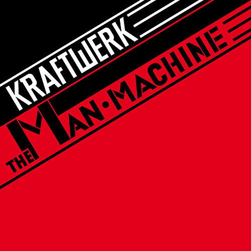 The Man Machine (2009 Digital Remaster) by Kraftwerk
