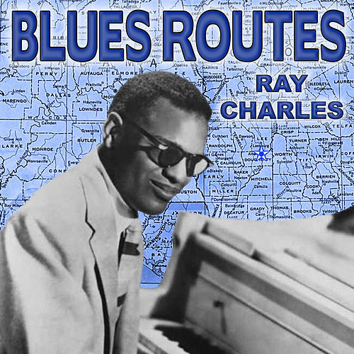 Blues Routes Ray Charles by Ray Charles