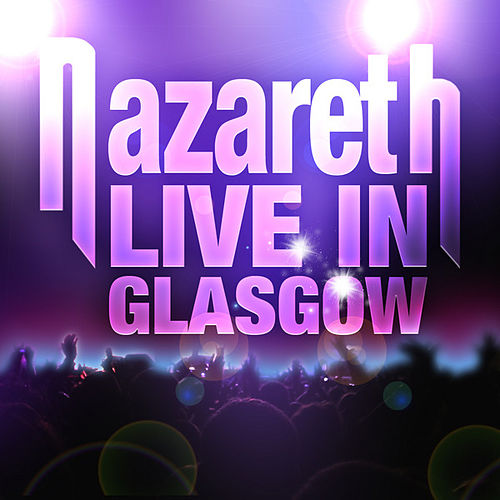 Live in Glasgow by Nazareth