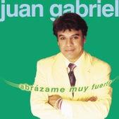 Abrazame Muy Fuerte by Juan Gabriel