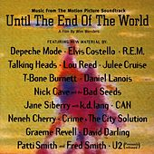 Music From The Motion Picture Soundtrack Until The End Of The World by Various Artists