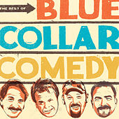 The Best Of Blue Collar Comedy by Various Artists