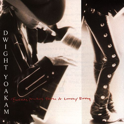 Buenas Noches From A Lonely Room by Dwight Yoakam