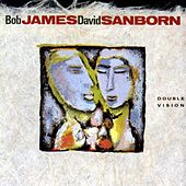 Double Vision by Bob James and David Sanborn