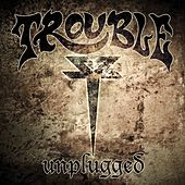 Unplugged by Trouble