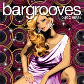 Bargrooves Disco Heat 2 by Various Artists