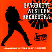 Classic Ennio Morricone - Live by Spaghetti Western Orchestra
