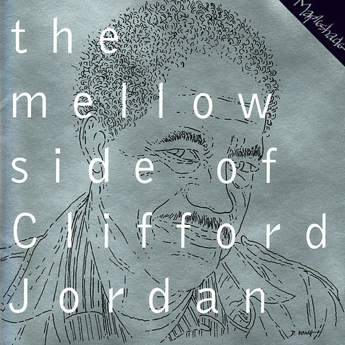 The Mellow Side of Clifford Jordan by Clifford Jordan