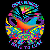 I Hate To Lose by Chris Marsol