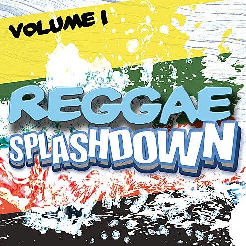 Reggae Splashdown, Vol 1 by Various Artists