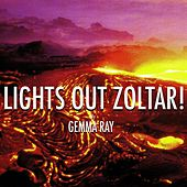 Lights Out Zoltar! by Gemma Ray