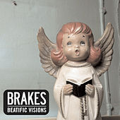 The Beatific Visions by The Brakes