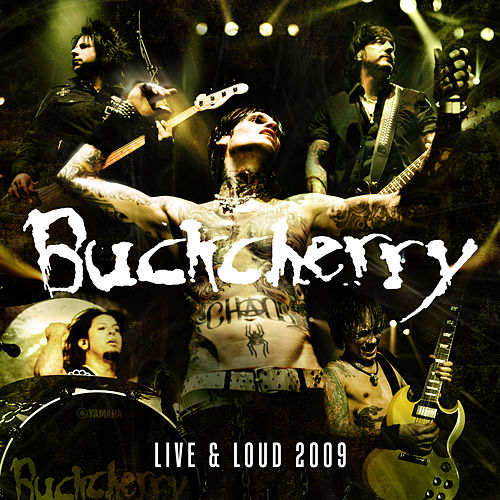Live And Loud 2009 by Buckcherry
