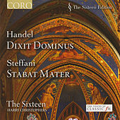 Handel: Dixit Dominus - Steffani: Stabat Mater by The Sixteen