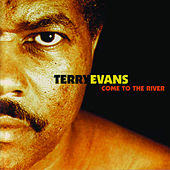 Come To The River by Terry Evans