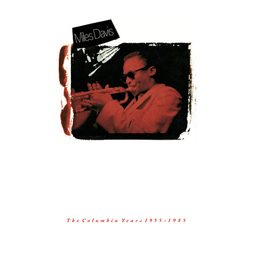The Columbia Years 1955-1985 by Miles Davis