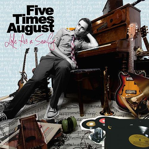Life As A Song by Five Times August
