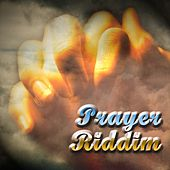Prayer Riddim by Various Artists