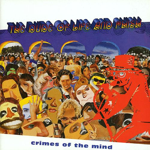 Crimes Of The Mind by Phish