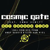 Not Enough Time by Cosmic Gate