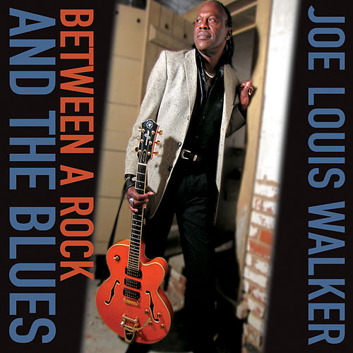 Between A Rock And The Blues by Joe Louis Walker