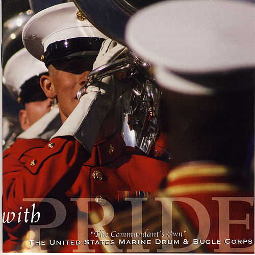 With Pride by US Marine Drum and Bugle Corps