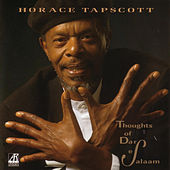 Thoughts Of Dar Es Saalam by Horace Tapscott