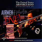 Airmen of Note LIVE! by U.S. Air Force Airmen Of Note