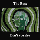 Don't You Rise by The Bats
