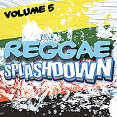 Reggae Splashdown, Vol 5 by Various Artists