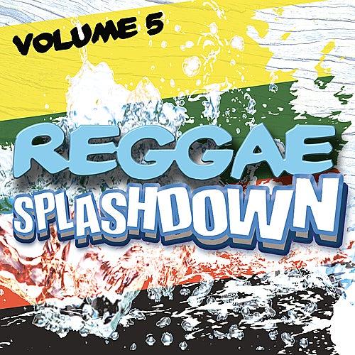Reggae Splashdown, Vol 5 by Various Artists