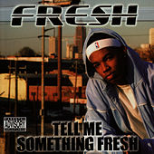 Tell Me Something Fresh by Fresh