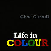 Life in Colour by Clive Carroll