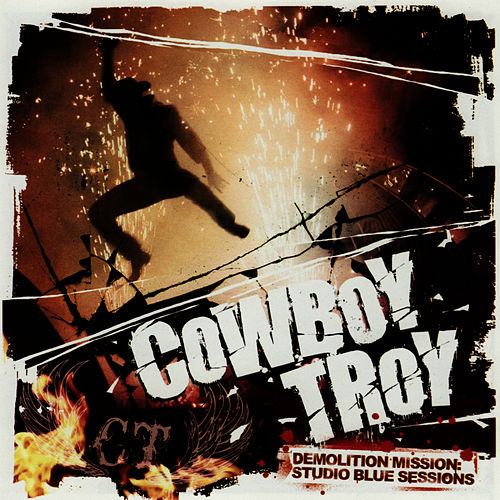 Demolition Mission: Studio Blue Sessions by Cowboy Troy