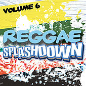 Reggae Splashdown, Vol 6 by Various Artists