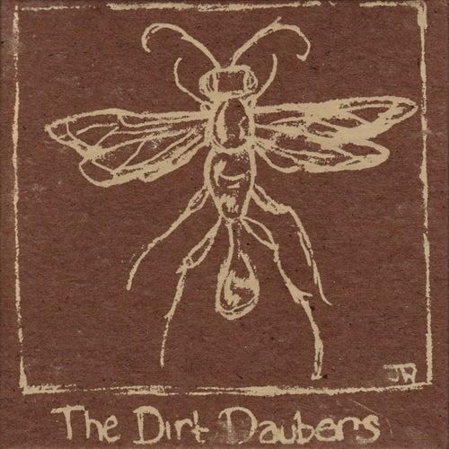 The Dirt Daubers by The Dirt Daubers