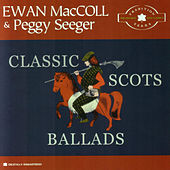 Classic Scots Ballads by Ewan MacColl