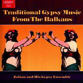 Traditional Gypsy Music From the Balkans by Zoltan & His Gypsy Ensemble