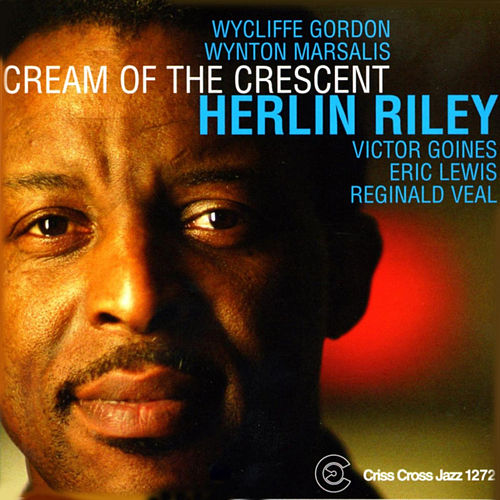 Cream Of The Crescent by Herlin Riley