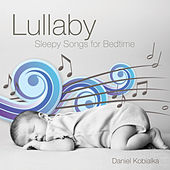 Lullaby - Sleepy Songs for Bedtime by Daniel Kobialka