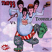 Nazz vs. Toddzila by The Nazz