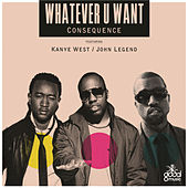 Whatever U Want by Kanye West