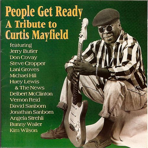 People Get Ready: A Tribute to Curtis Mayfield by Various Artists