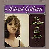 The Shadow Of Your Smile by Astrud Gilberto