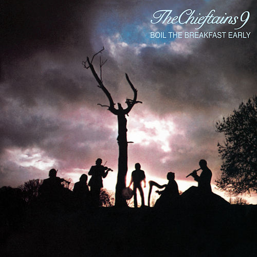 Boil The Breakfast Early by The Chieftains